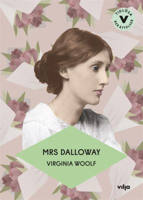Mrs Dalloway [Elektronisk resurs] / Virginia Woolf ; bearbetning: Richard Larkham ; översättning: Catharina Andersson.