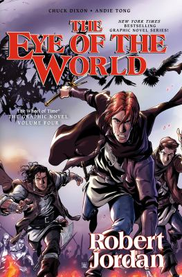 The eye of the world: Vol. 4 / written by Robert Jordan ; adapted by Chuck Dixon ; artwork by Andie Tong.