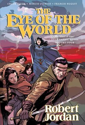 The eye of the world / [written by Robert Jordan ; adapted by Chuck Dixon ; artwork by Chase Conley]. Vol. 3 / written by Robert Jordan ; adapted by Chuck Dixon ; artwork by Marcio Fiorito, Francis Nuguit.
