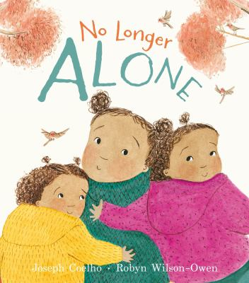 No longer alone. oseph Coelho ; Robyn Wilson-Owen