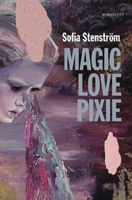Magic Love Pixie / Sofia Stenström.