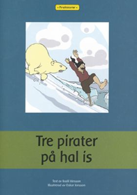 Tre pirater på hal is