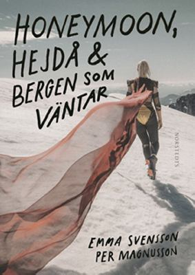 Honeymoon, hejdå & bergen som väntar