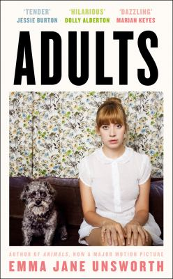 Adults / Emma Jane Unsworth.