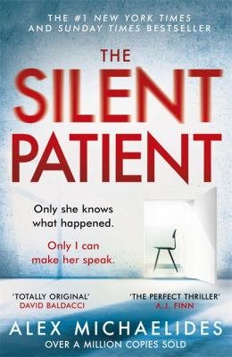 The silent patient / Alex Michaelides.