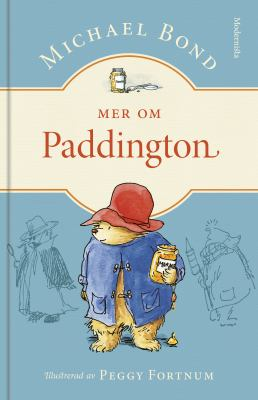 Mer om Paddington / Michael Bond ; illustrerad av Peggy Fortnum ; översättning av Ingrid Warne.