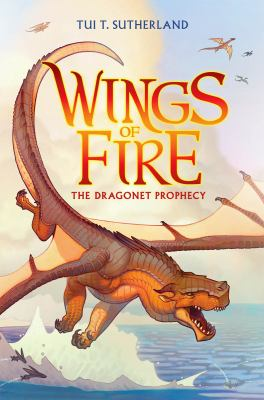 Wings of fire / Tui T. Sutherland. Book 1. The dragonet prophecy.