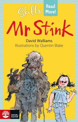 Mr Stink / David Walliams ; illustrated by Quentin Blake.