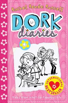 Dork diaries : [tales from a not-so-fabulous life] / Rachel Renée Russell.