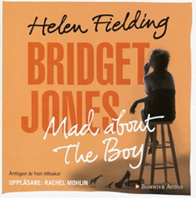 Bridget Jones - mad about the boy [Ljudupptagning] / Helen Fielding ; översättning: Marianne Mattsson