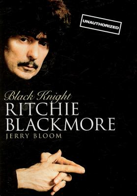 Black knight : Ritchie Blackmore : [unauthorized] / Jerry Bloom